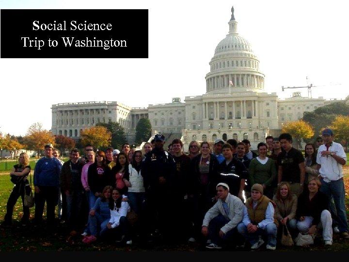 Social Science Social Department Trip to Washington Department