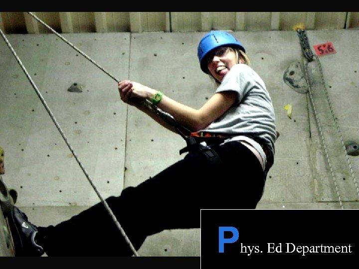 P hys. Ed Department