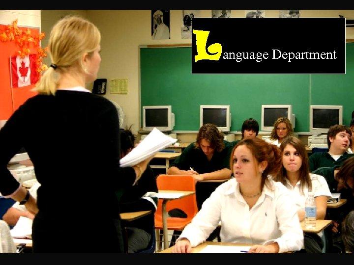 L L anguage Department