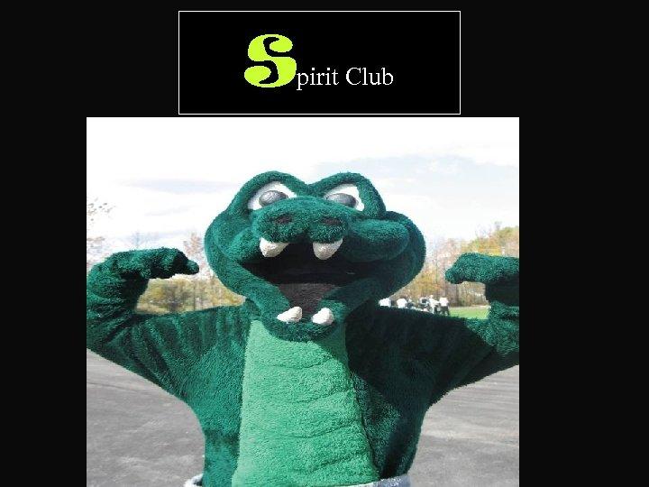 S pirit Club