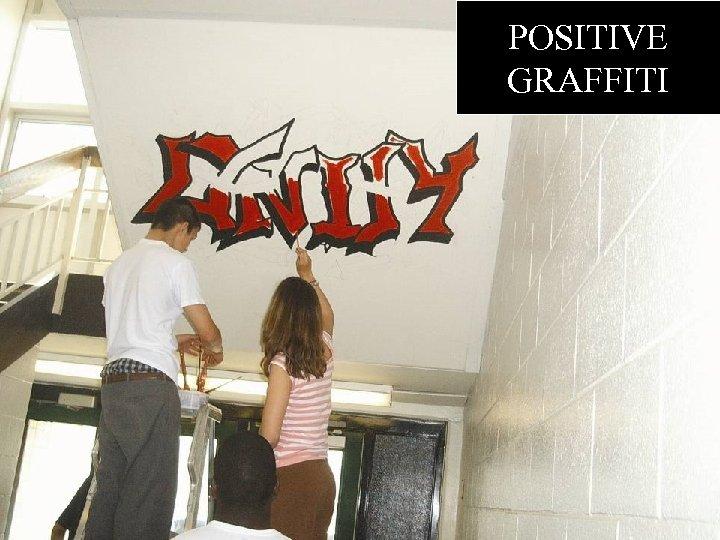 POSITIVE GRAFFITI