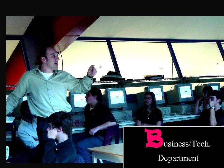 B usiness/Tech. Department