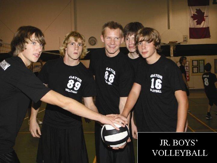 JR. BOYS' VOLLEYBALL