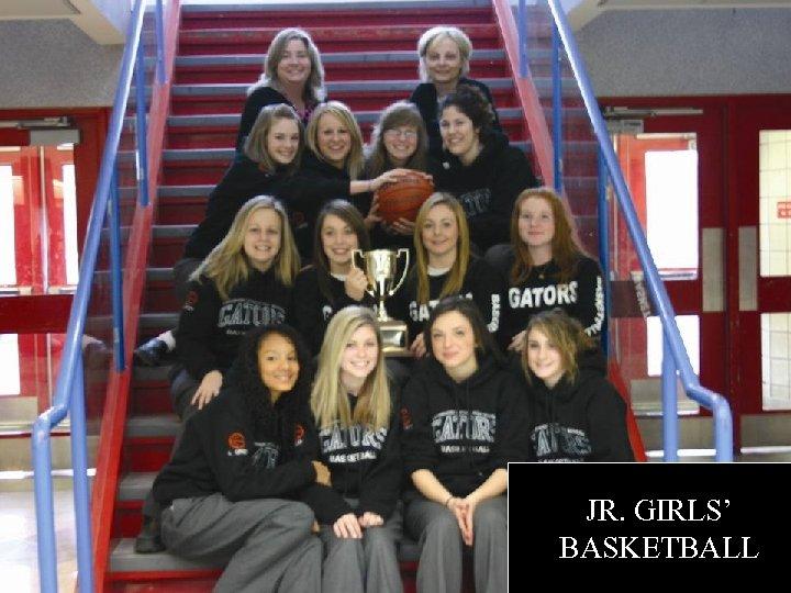 JR. GIRLS' BASKETBALL