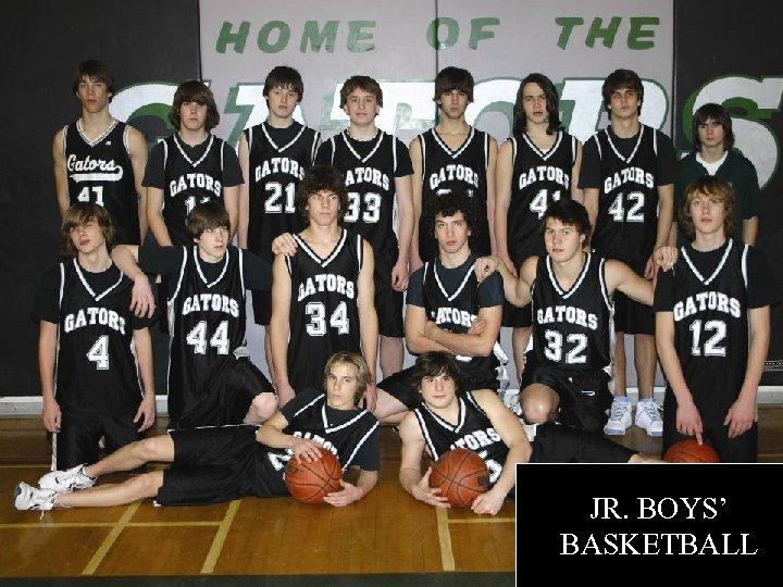 JR. BOYS' BASKETBALL
