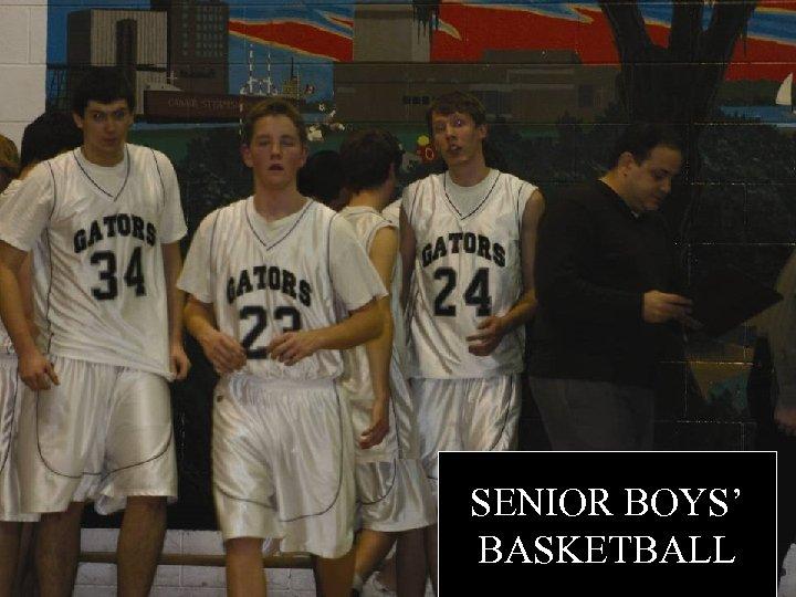SENIOR BOYS' BASKETBALL