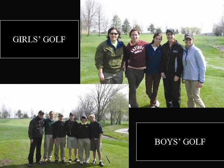 GIRLS' GOLF BOYS' GOLF