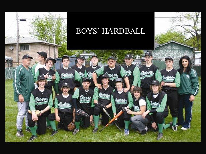 BOYS' HARDBALL