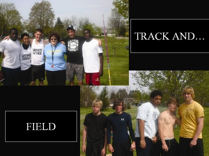 TRACK AND… FIELD
