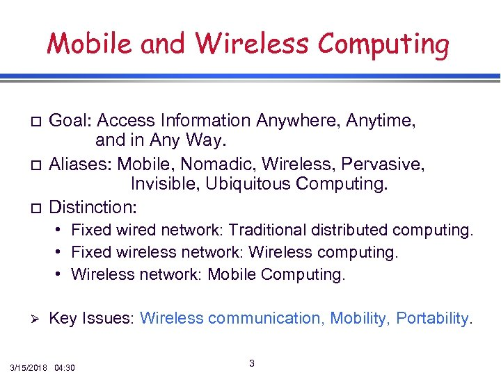 Mobile and Wireless Computing o o o Goal: Access Information Anywhere, Anytime, and in