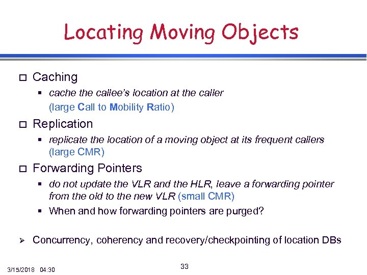 Locating Moving Objects o Caching § cache the callee's location at the caller (large
