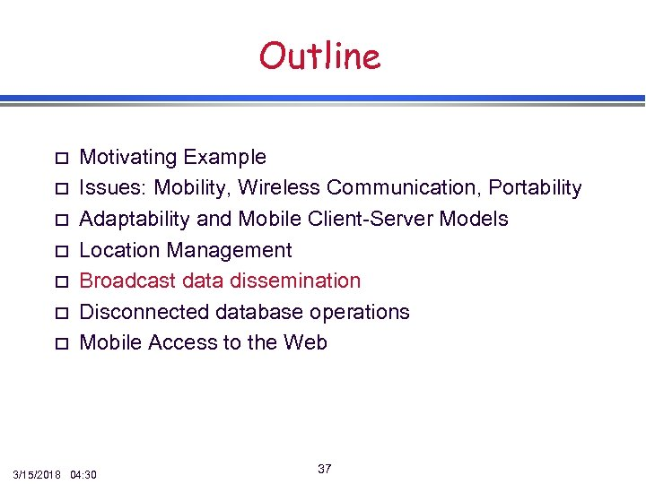 Outline o o o o Motivating Example Issues: Mobility, Wireless Communication, Portability Adaptability and