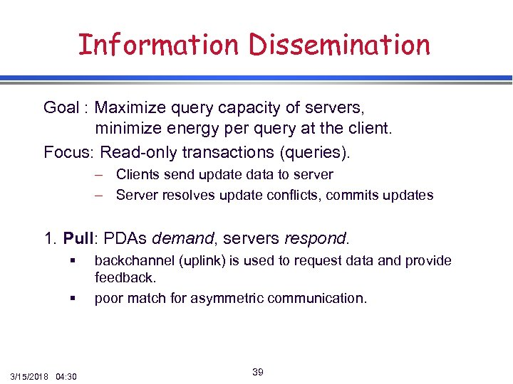 Information Dissemination Goal : Maximize query capacity of servers, minimize energy per query at