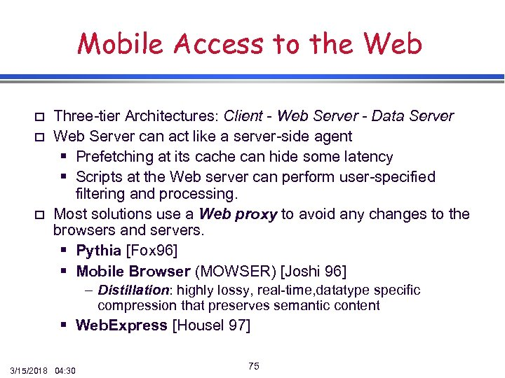 Mobile Access to the Web o o o Three-tier Architectures: Client - Web Server