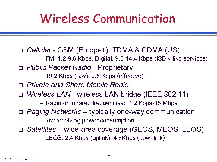 Wireless Communication o Cellular - GSM (Europe+), TDMA & CDMA (US) – FM: 1.