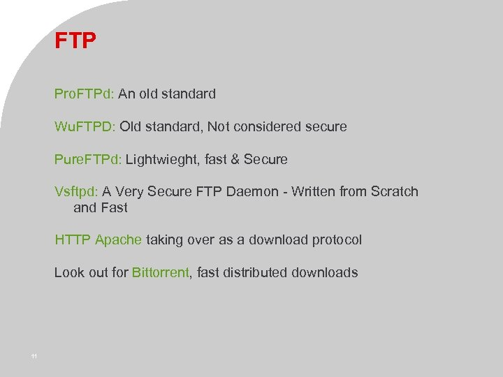 FTP Pro. FTPd: An old standard Wu. FTPD: Old standard, Not considered secure Pure.