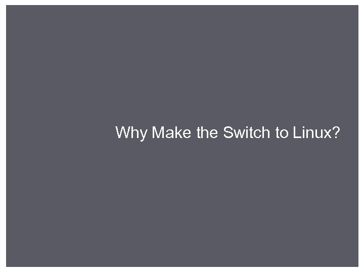 Why Make the Switch to Linux?