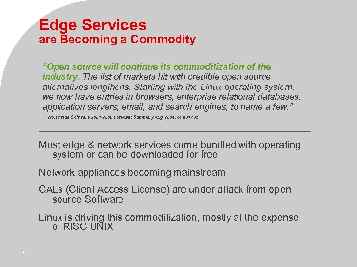 "Edge Services are Becoming a Commodity ""Open source will continue its commoditization of the"