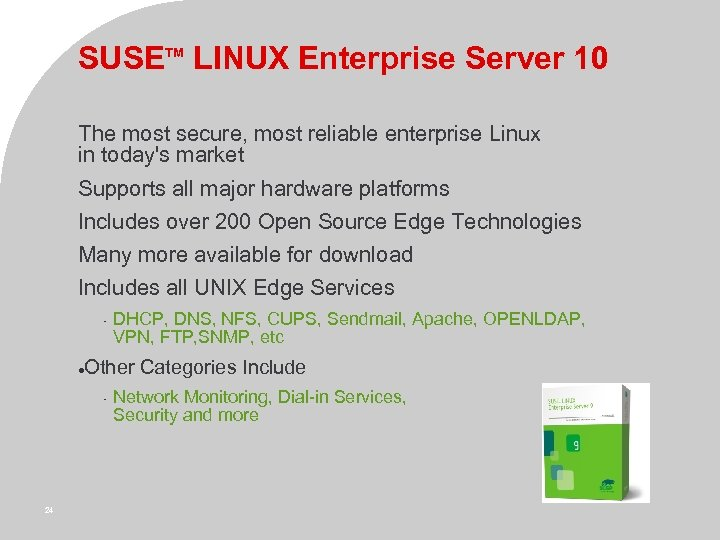 SUSETM LINUX Enterprise Server 10 The most secure, most reliable enterprise Linux in today's