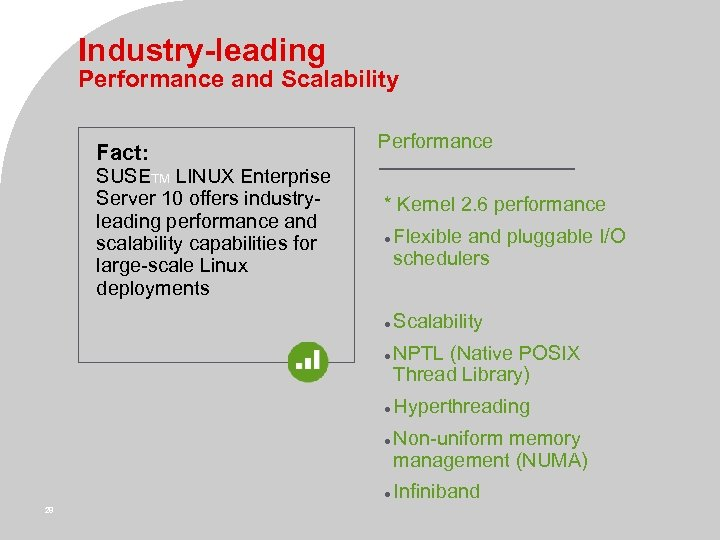 Industry-leading Performance and Scalability Fact: SUSETM LINUX Enterprise Server 10 offers industryleading performance and
