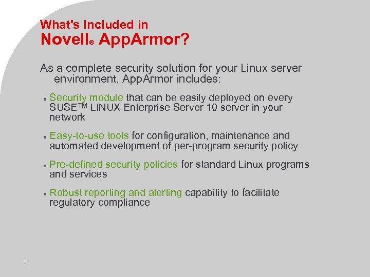 What's Included in Novell App. Armor? ® As a complete security solution for your