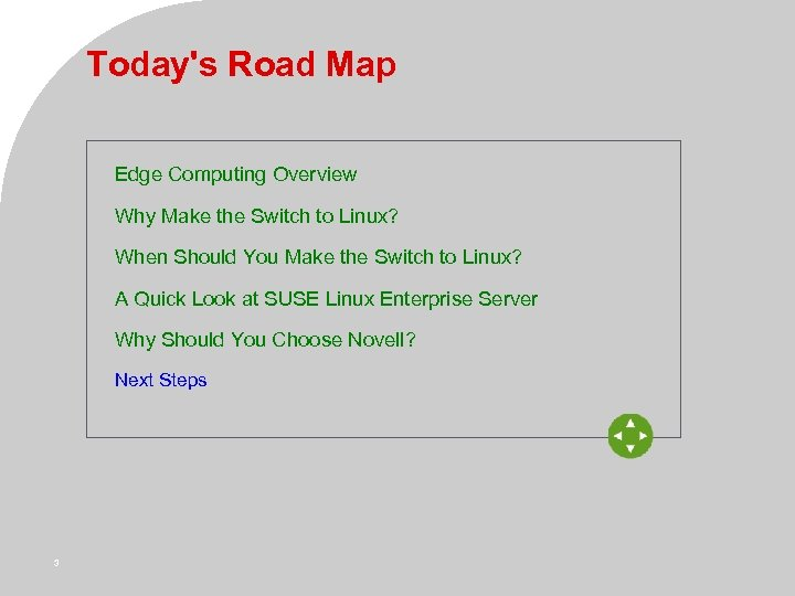 Today's Road Map Edge Computing Overview Why Make the Switch to Linux? When Should