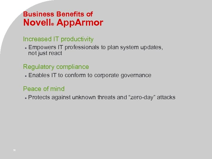 Business Benefits of Novell App. Armor ® Increased IT productivity Empowers IT professionals to