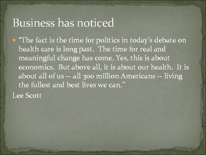 """Business has noticed """"The fact is the time for politics in today's debate on"""