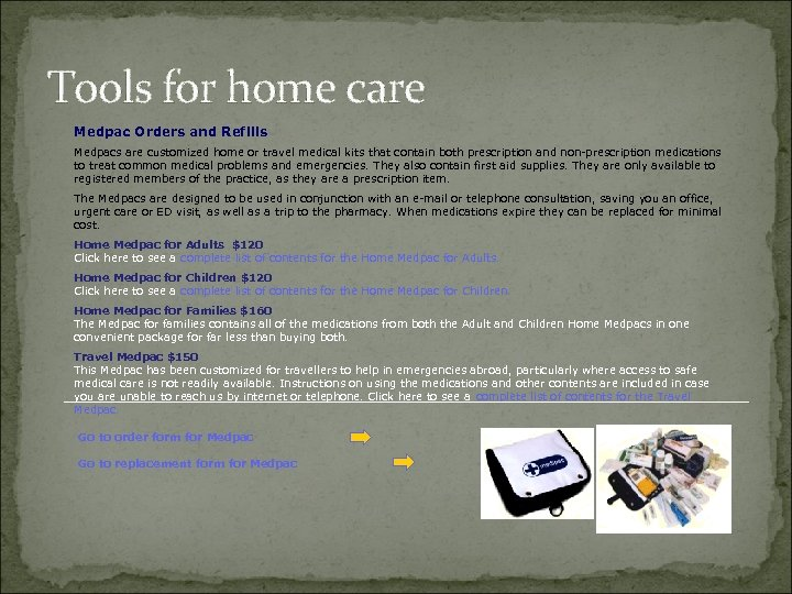 Tools for home care Medpac Orders and Refills Medpacs are customized home or travel