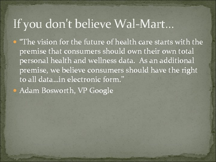 """If you don't believe Wal-Mart… """"The vision for the future of health care starts"""