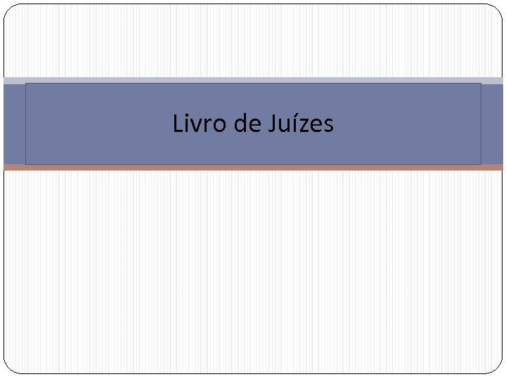 Livro de Juízes