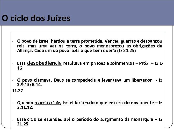 O ciclo dos Juízes - O povo de Israel herdou a terra prometida. Venceu