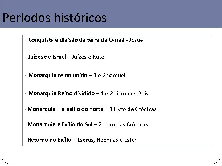 Períodos históricos - Conquista e divisão da terra de Canaã - Josué - Juízes