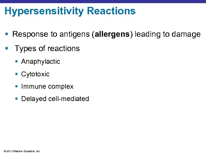 Hypersensitivity Reactions § Response to antigens (allergens) leading to damage § Types of reactions