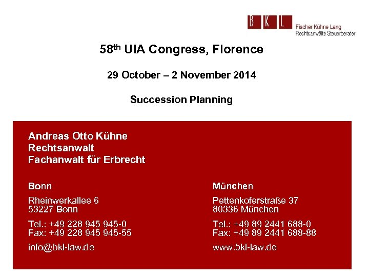 58 th UIA Congress, Florence 29 October – 2 November 2014 Succession Planning Andreas