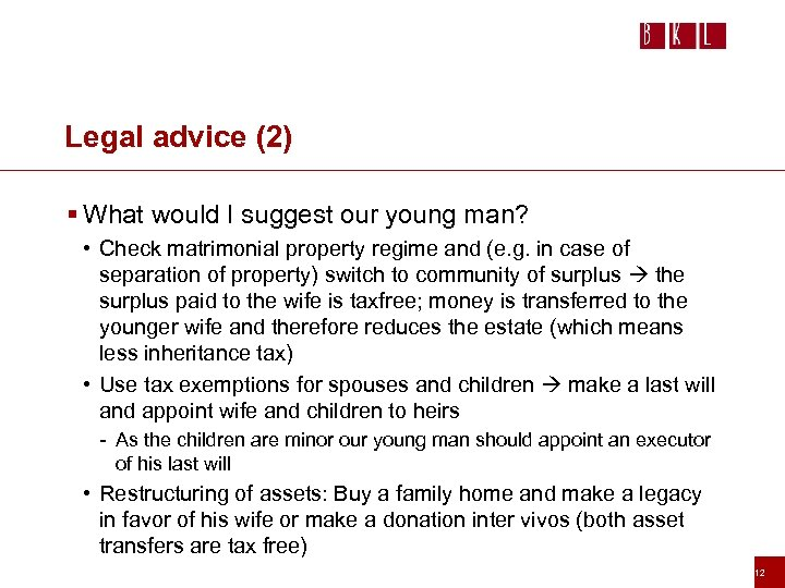 Legal advice (2) § What would I suggest our young man? • Check matrimonial