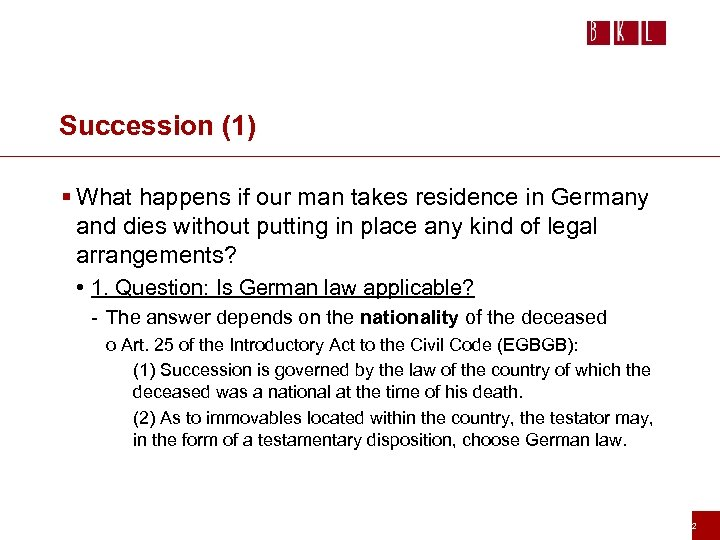 Succession (1) § What happens if our man takes residence in Germany and dies