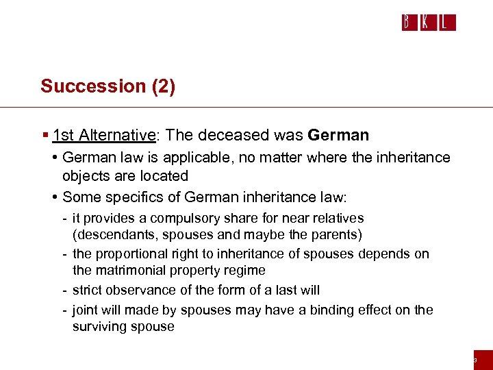 Succession (2) § 1 st Alternative: The deceased was German • German law is