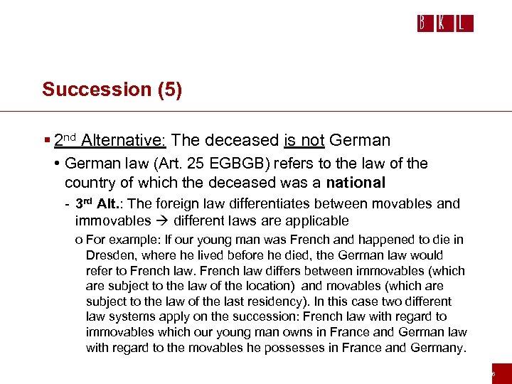 Succession (5) § 2 nd Alternative: The deceased is not German • German law