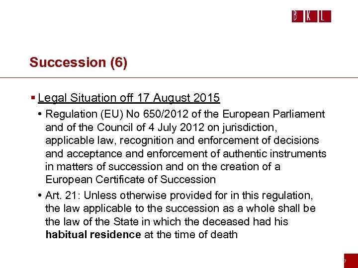 Succession (6) § Legal Situation off 17 August 2015 • Regulation (EU) No 650/2012