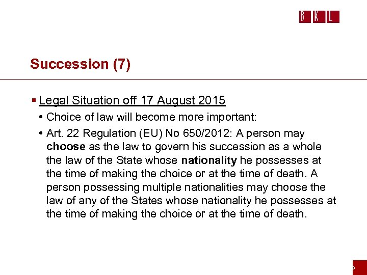 Succession (7) § Legal Situation off 17 August 2015 • Choice of law will