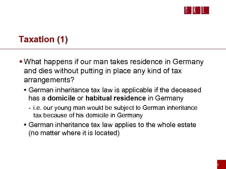 Taxation (1) § What happens if our man takes residence in Germany and dies