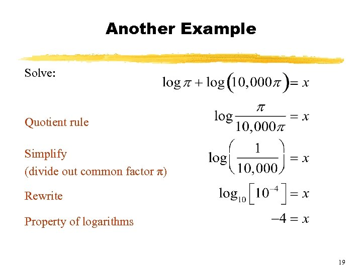 Another Example Solve: Quotient rule Simplify (divide out common factor π) Rewrite Property of
