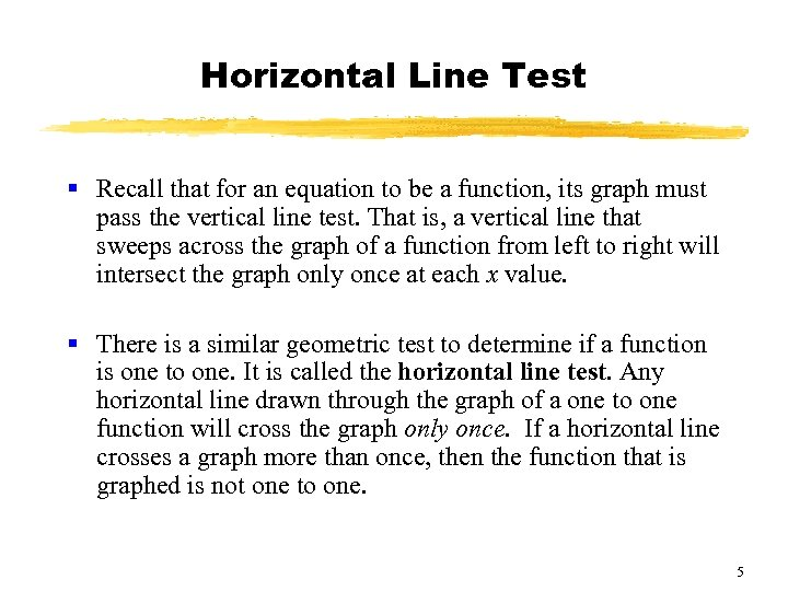 Horizontal Line Test § Recall that for an equation to be a function, its