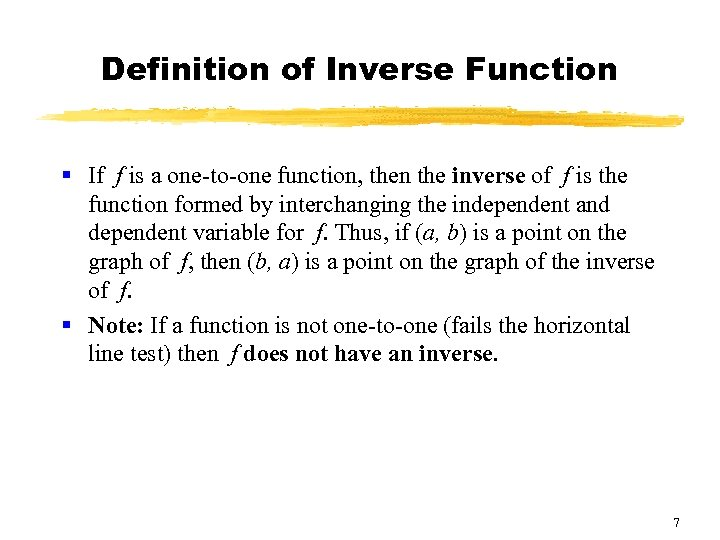 Definition of Inverse Function § If f is a one-to-one function, then the inverse