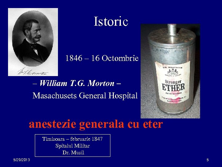 Istoric 1846 – 16 Octombrie – William T. G. Morton – Masachusets General Hospital