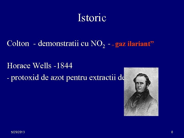 "Istoric Colton - demonstratii cu NO 2 - "" gaz ilariant"" Horace Wells -1844"