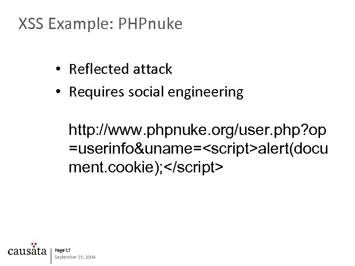 XSS Example: PHPnuke • Reflected attack • Requires social engineering http: //www. phpnuke. org/user.