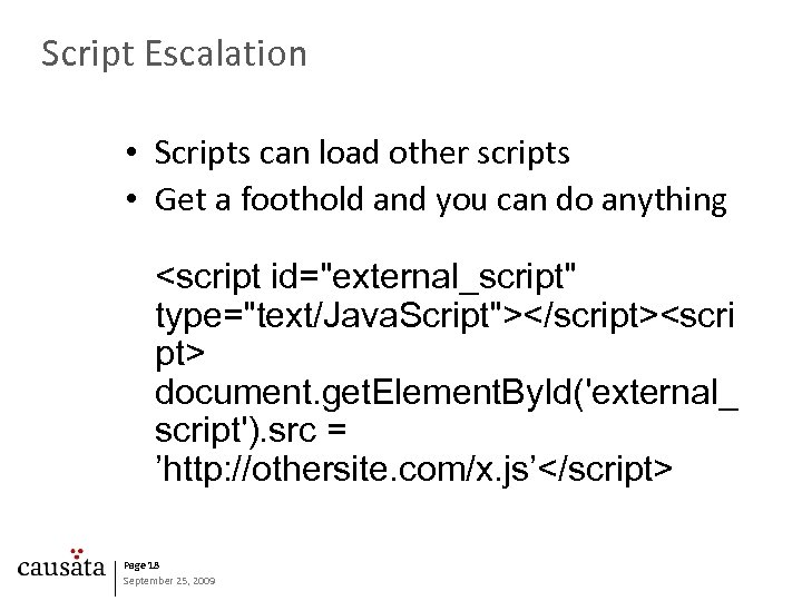 Script Escalation • Scripts can load other scripts • Get a foothold and you