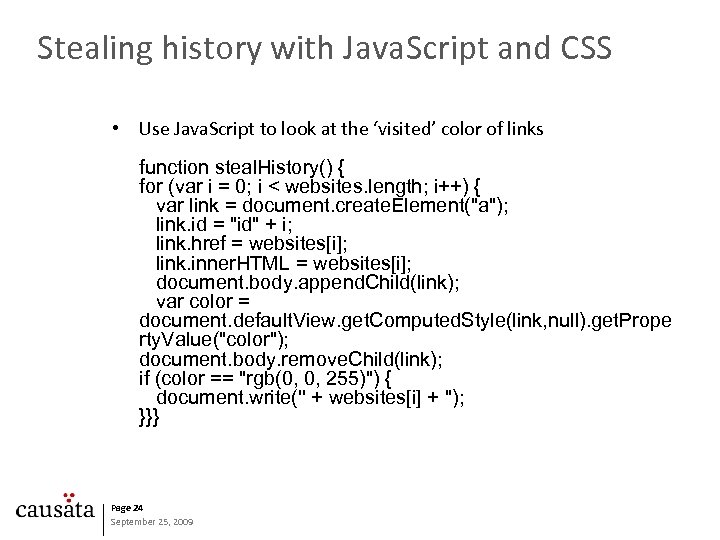 Stealing history with Java. Script and CSS • Use Java. Script to look at